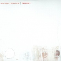 ASMUS TIETCHENS + RICHARD CHARTIER - Fabrication 2 2xCD