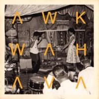 AWK WAH - Ava LP