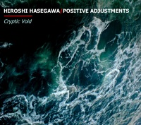 HIROSHI HASEGAWA:POSITIVE ADJUSTMENTS - Cryptic Void (Main Cover)