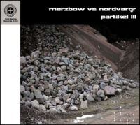 MERZBOW VS NORDVARGR - Partikel III CD