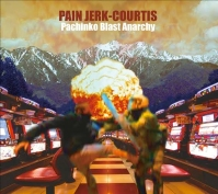 PAIN JERK:COURTIS ‎– Pachinko Blast Anarchy CD