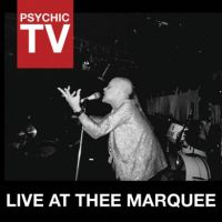 PSYCHIC TV - Live At Thee Marquee CD