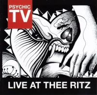 Psychic TV - Live at Thee Ritz 4iB Records
