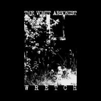THE VOMIT ARSONIST - Wretch CD