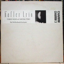 HAFLER TRIO, THE - Three Ways Of Saying Two - The Netherlands Lectures LP (CHARRMLP03) (4iB Records)