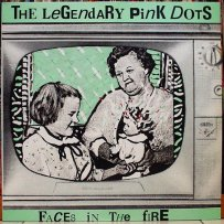 LEGENDARY PINK DOTS, THE - Faces in the Fire LP (BiaS 1)