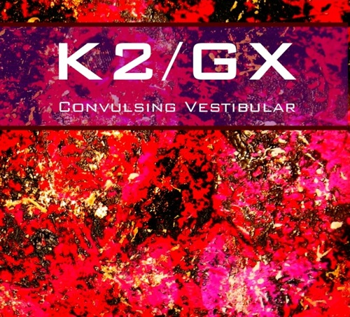 K2:GX - Convulsing Vestibular (Main Gatefold Cover) (Resized)