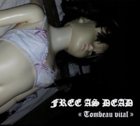 Free As Dead - Tombeau Vital