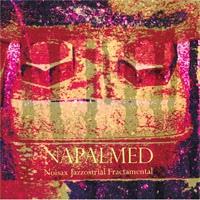 Napalmed – Noisax Jazzostrial Fractamental CD