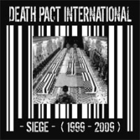 Death Pact International ‎– Siege (1999-2009)