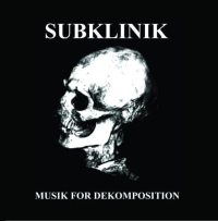 Subklinik ‎– Musik For Dekomposition