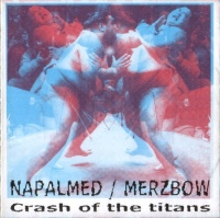 Napalmed/Merzbow - Crash of the Titans CD