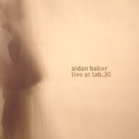 Aidan Baker - Live at Lab.30 CDr