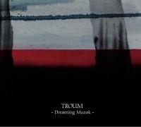 Troum - Dreaming Musak