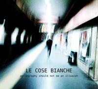 LE COSE BIANCHE
