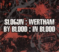 Slogun : Wertham ‎– By Blood : In Blood