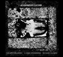 GX Jupitter-Larsen, A Week Of Kindness, Richard Ramirez ‎– Acognitive Culture