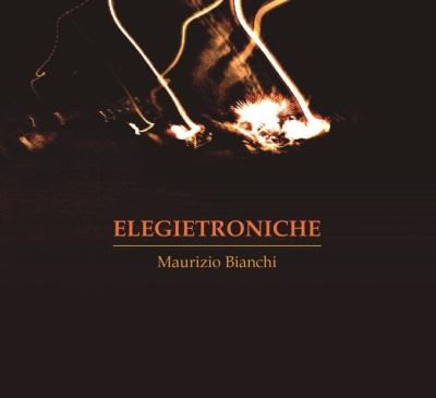 Maurizio Bianchi - Elegietroniche CD
