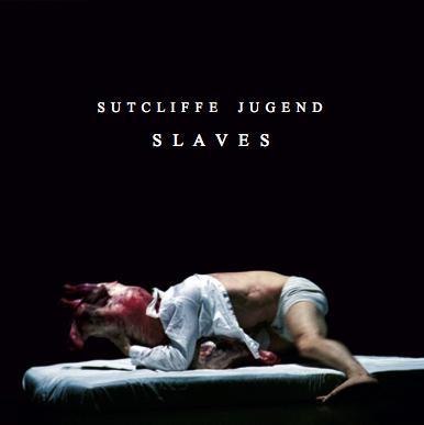Sutcliffe Jugend - SLAVES 6CD Box Set