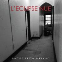L'eclipse Nue – Faces From Dreams