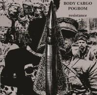 Body Cargo Pogrom – Resistance