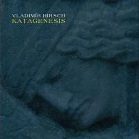 Vladimír Hirsch – Katagenesis