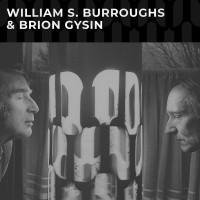 William S Burroughs & Brion Gysin – William S. Burroughs & Brion Gysin