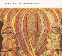 Bionulor – Sacred Mushroom Chant