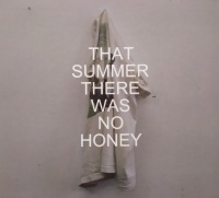 Llovespell – That Summer There Was No Honey
